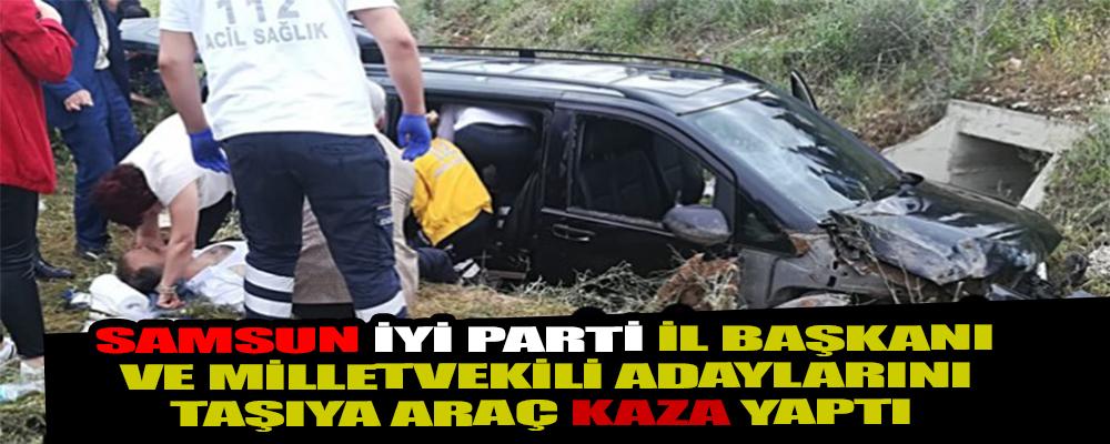 Samsun İYİ Parti Heyeti Ankara'ya Giderken Kaza Yaptı !..