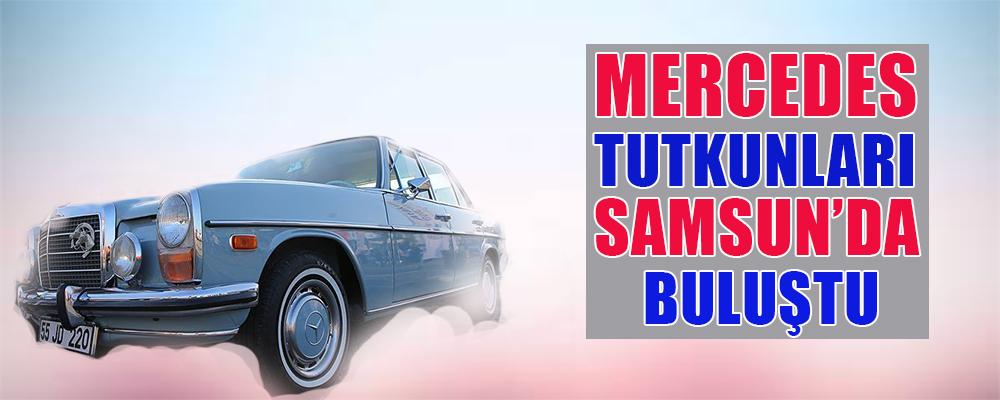 Mercedes Tutkunları Samsun'da Bir Araya Geldi