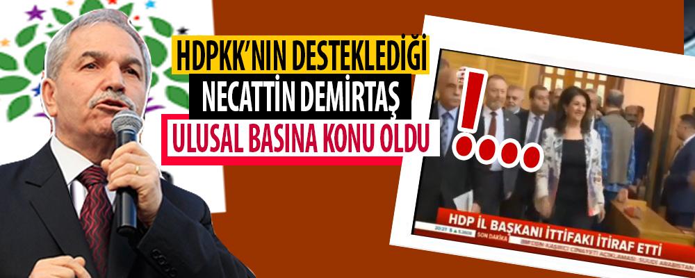 HDP'nin Desteklediği Necaatti Demirtaş açıklaması Ulusal Medyada Geniş yer buldu.