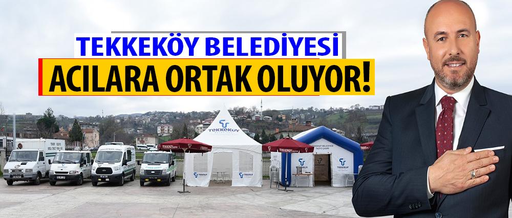 Tekkeköy Belediye Başkanı Togar:' Halkımızın acısına ve mutluluğuna ortak oluyoruz'