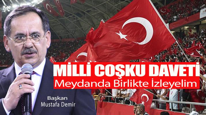 Başkan Demir'den Milli Coşku Daveti.