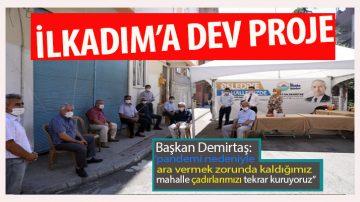 Dmirtaş'tan İlkadım'a Beyin Yakan Proje!