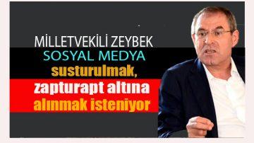 """Milletvekili Zeybek:""""Sosyal medya susturulmak isteniyor"""""""