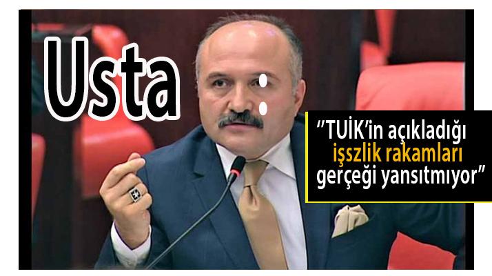 Erhan Usta:'İşsizlik Rakamlar Gerçeği Yansıtmıyor'!