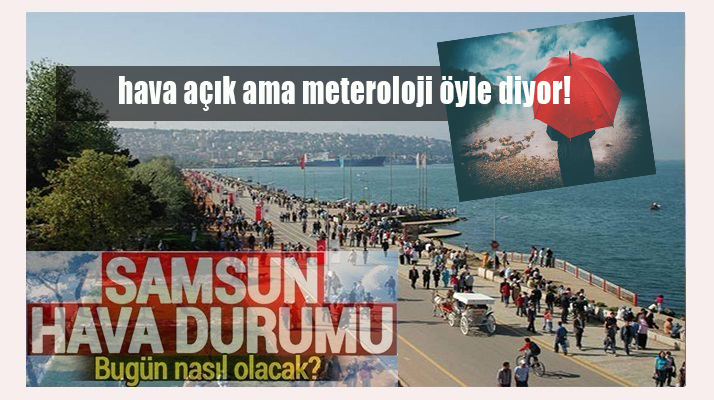Samsun'da bugün hava!