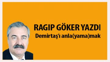 Halk Gazetesi Yazarı Göker Demirtaş'ı Yazdı…