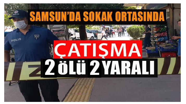 Samsun'da Çatışma Çok sayıda ölü var.