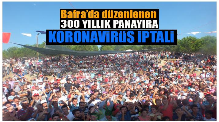 300 YILLIK PANAYIRA KORONAVİRÜS İPTALİ