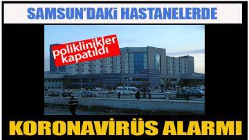 Samsun'da Korona Yayılıyor!