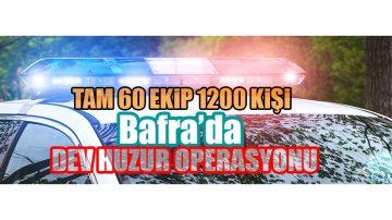 Bafra'da Huzur Operasyon!