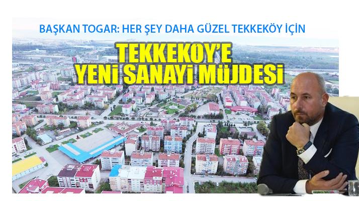 Tekkeköy'e Yeni Sanayi Sitesi Yapılıyor!