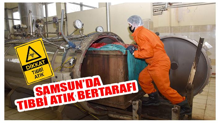 Samsun'da 9 ayda bin 500 Ton Tıbbı Atık