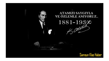 """Samsun Klas Haber: """"Atamızı Saygı ve Özlemle Anıyoruz"""""""
