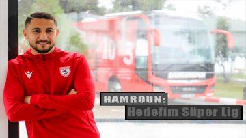 Samsunspor'lu Hamroun Açıkladı: