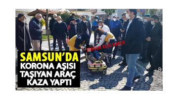 Samsun'da Aşı Aracı Kaza Yaptı