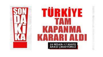 Türkiye Tam Kapanıyor!