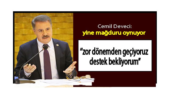 """Cemil Deveci: Destek Bekliyor"""""""