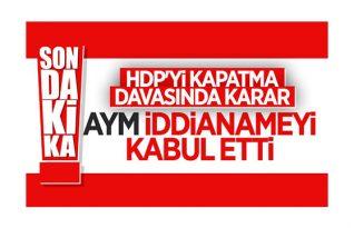 ve HDP İDDİANAMESİ KABUL EDİLDİ