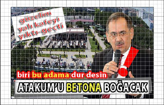 Başkan Demir Atakum'a Yazık edecek!